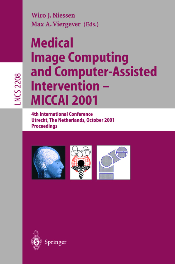 Medical Image Computing and Computer-Assisted Intervention - MICCAI 2001 als Buch