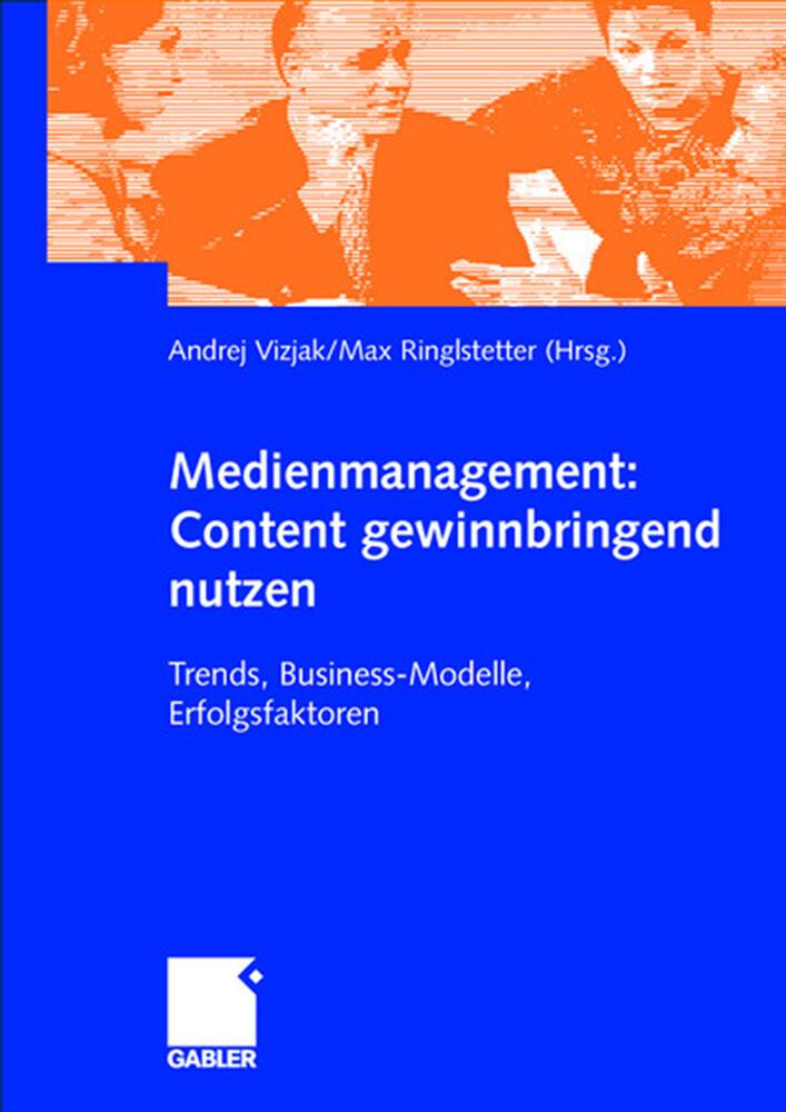Medienmanagement: Content gewinnbringend nutzen als Buch
