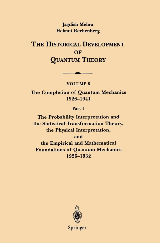 The Conceptual Completion and Extensions of Quantum Mechanics 1932-1941. Epilogue: Aspects of the Further Development of Quantum Theory 1942-1999 als Buch