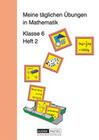 Meine täglichen Übungen in Mathematik Klasse 6 Heft 2. RSR