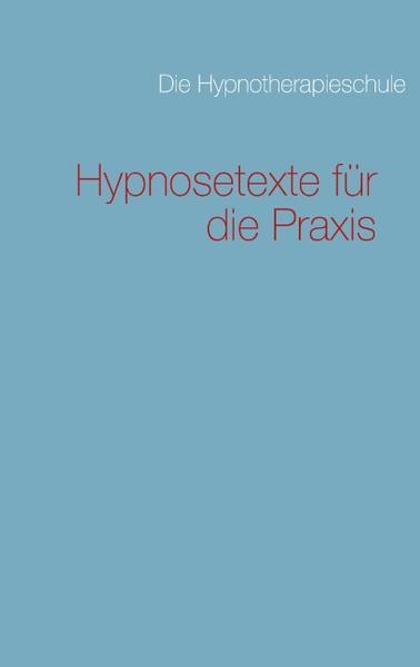 Hypnosetexte für die Praxis als Buch von