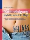 Die Darmreinigung nach Dr. med. F.X. Mayr