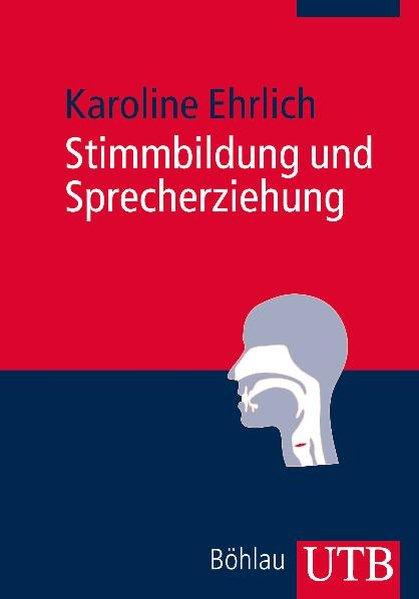 Stimmbildung und Sprecherziehung als Buch von Karoline Ehrlich