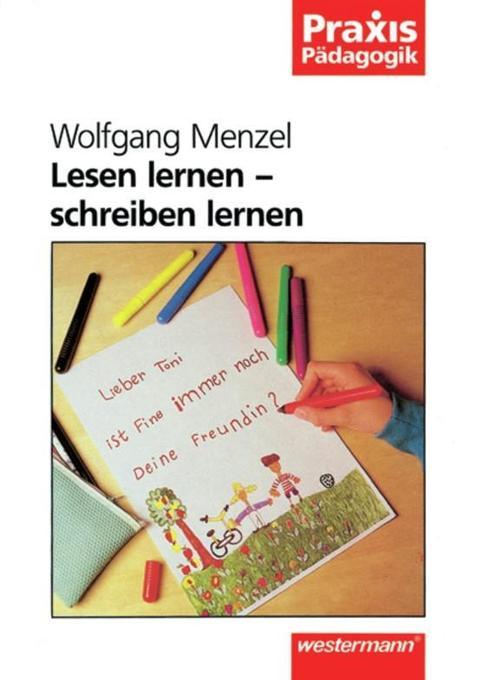 Lesen lernen, schreiben lernen als Buch von Wol...