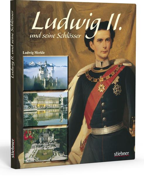 Ludwig II. und seine Schlösser als Buch