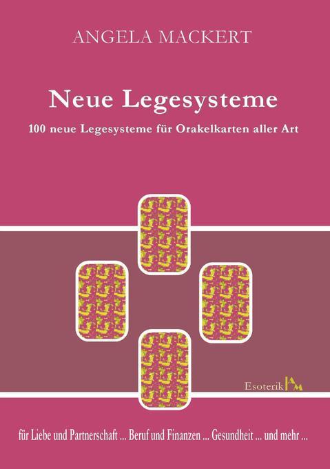Neue Legesysteme als Buch von Angela Mackert