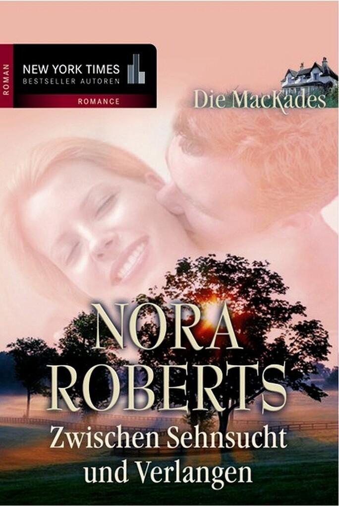 Zwischen Sehnsucht und Verlangen als eBook von Nora Roberts - MIRA Taschenbuch