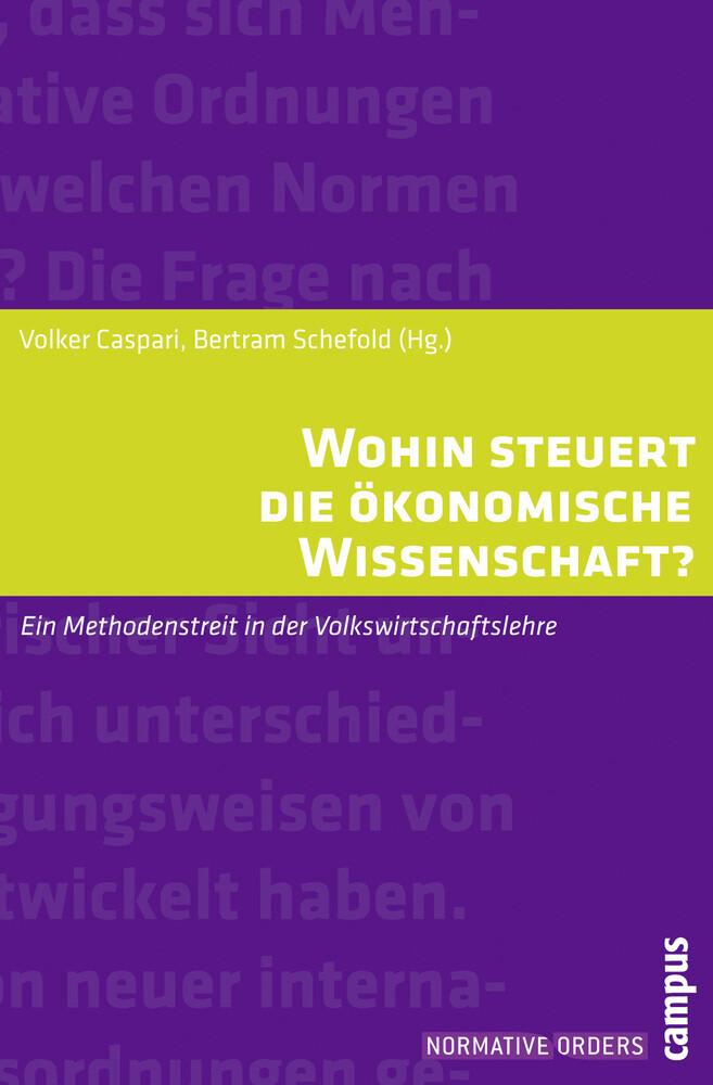Wohin steuert die ökonomische Wissenschaft? als Buch von Rüdiger Bachmann, Volker Caspari, Nils Goldschmidt, Rainer Klum
