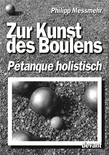 Die Kunst des Boulens - Pétanque holistisch als Buch