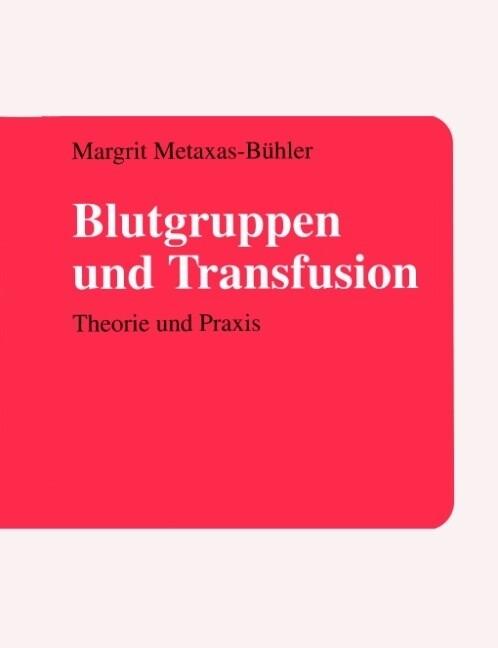 Blutgruppen und Transfusion als Buch