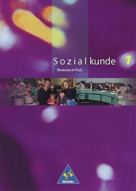 Metzler Sozialkunde 1. Schülerband. Rheinland-Pfalz. Neubearbeitung als Buch