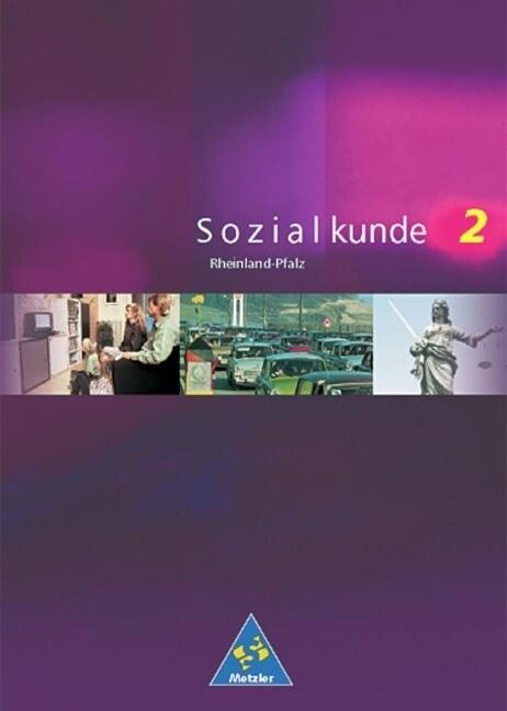 Metzler Sozialkunde 2. Schülerband. Rheinland-Pfalz. Neubearbeitung als Buch