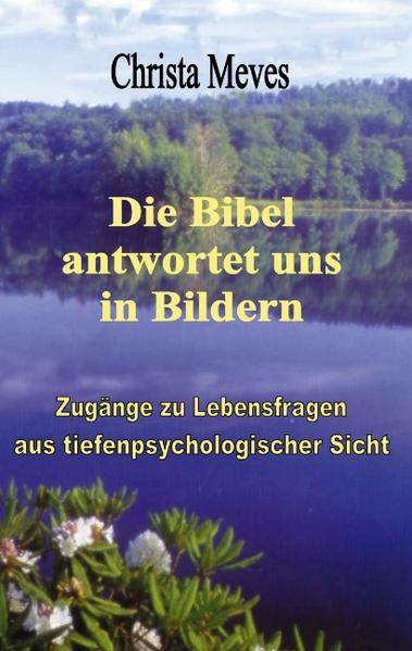 Die Bibel antwortet uns in Bildern als Buch