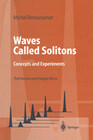 Waves Called Solitons