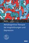 Metakognitive Therapie bei Angststörungen und Depression