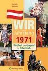 Kindheit und Jugend in Österreich: Wir vom Jahrgang 1971