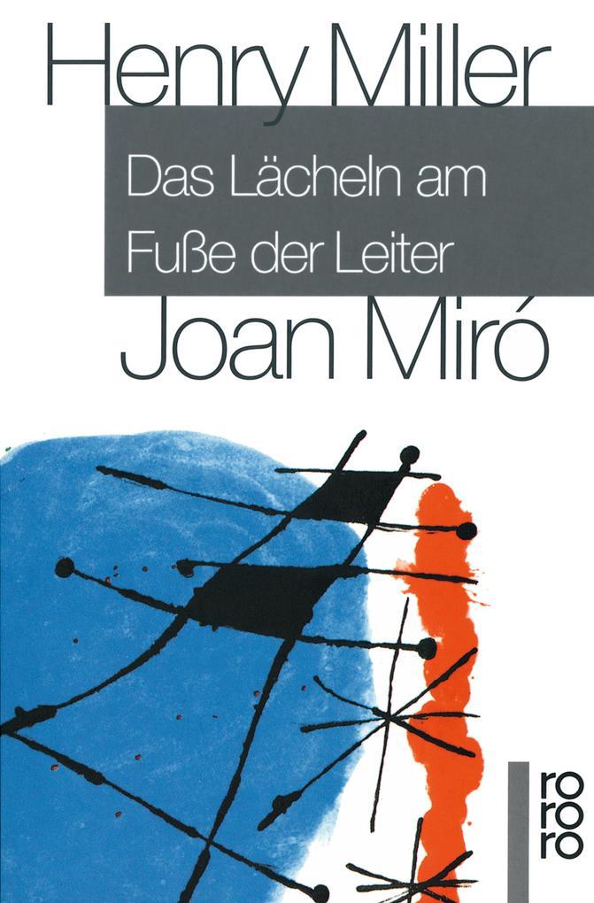 Das Lächeln am Fuße der Leiter als Taschenbuch von Henry Miller, Joan Miró