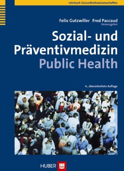 Sozial- und Präventivmedizin - Public Health als Buch von Thomas Abel, Ursula Ackermann-Liebrich, Charlotte Braun-Fahrlä