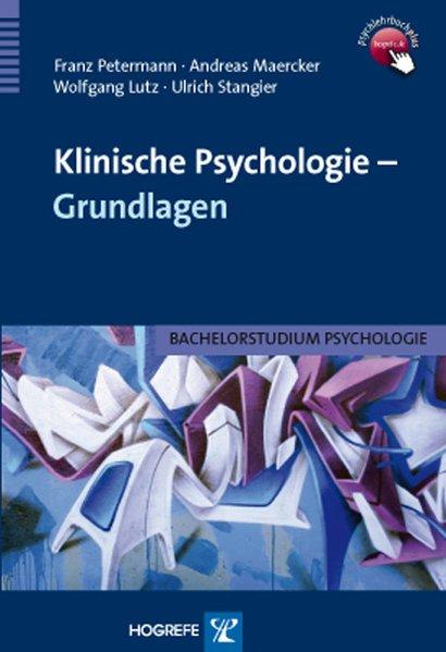 Klinische Psychologie - Grundlagen als Buch von Franz Petermann, Andreas Maercker, Wolfgang Lutz, Ulrich Stangier
