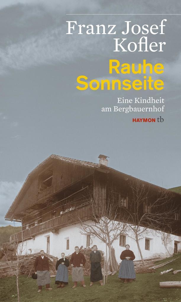 Rauhe Sonnseite als Buch von Franz Josef Kofler