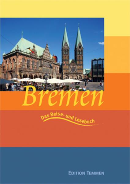 Bremen. Das Reise- und Lesebuch als Buch