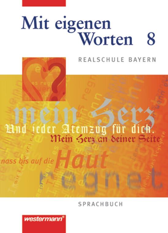 Mit eigenen Worten 8. Sprachbuch. Realschule Bayern als Buch