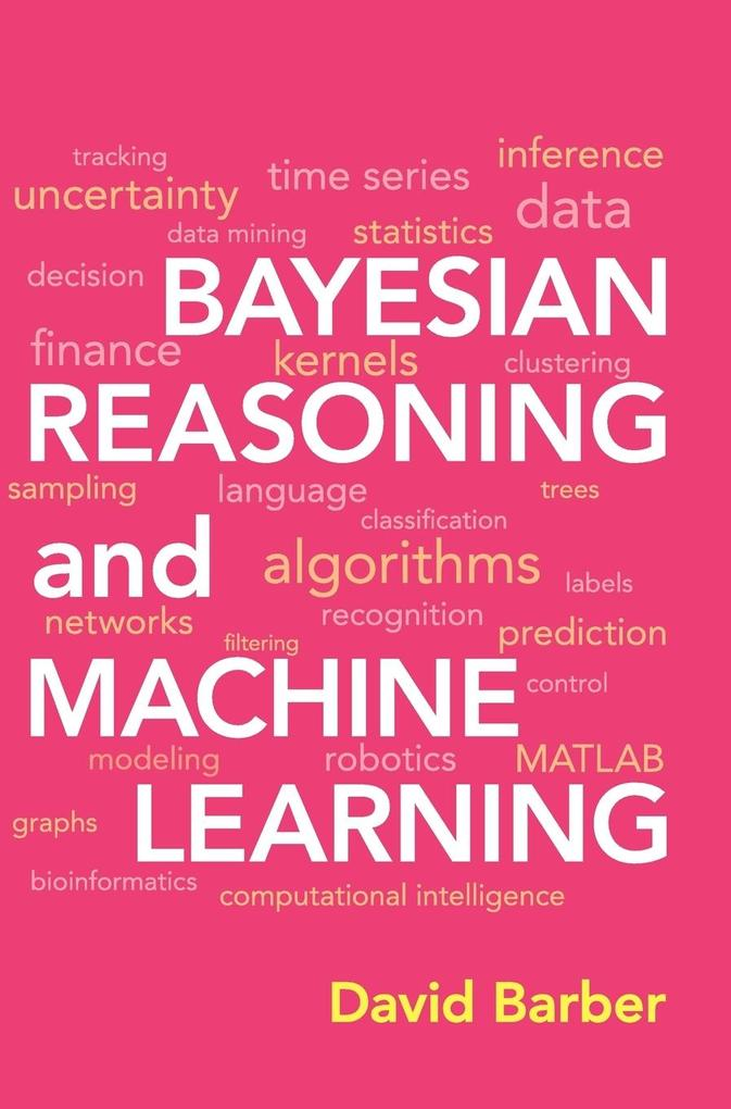 Bayesian Reasoning and Machine Learning als Buch von David Barber