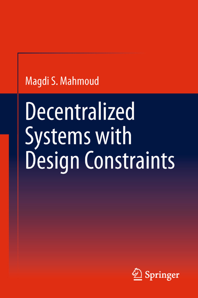 Decentralized Systems with Design Constraints als Buch von Magdi S. Mahmoud