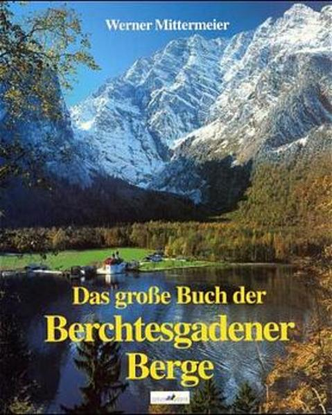 Das grosse Buch der Berchtesgadener Berge als Buch