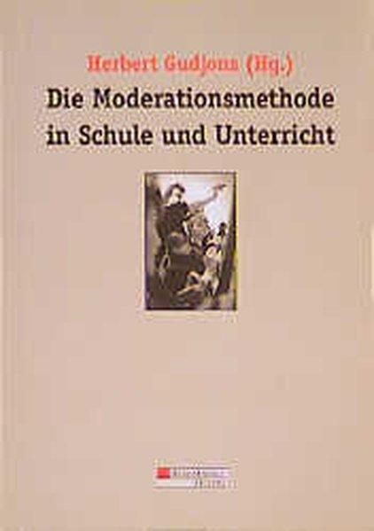 Die Moderationsmethode in Schule und Unterricht als Buch