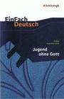 Jugend ohne Gott. EinFach Deutsch Textausgaben