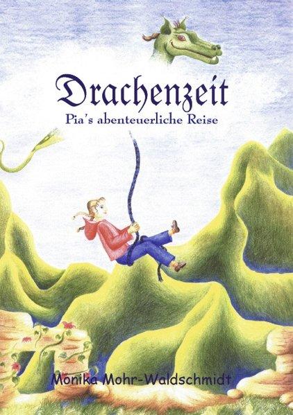 Drachenzeit, Pia's abenteuerliche Reise als Buch