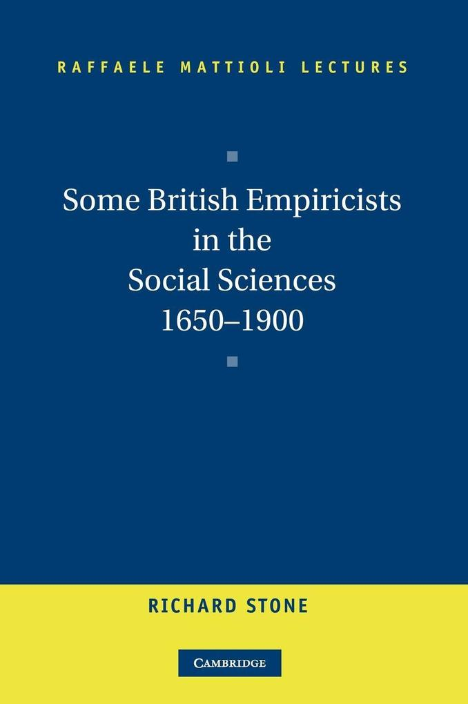 Some British Empiricists in the Social Sciences, 1650 1900