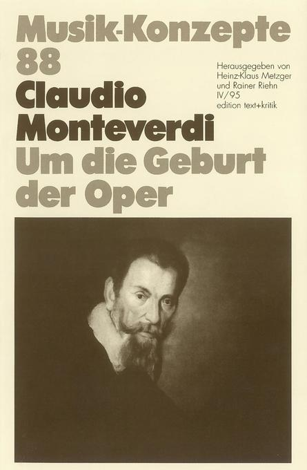 Claudio Monteverdi. Um die Geburt der Oper als Buch