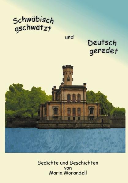 Schwäbisch gschwätzt und Deutsch geredet als Buch
