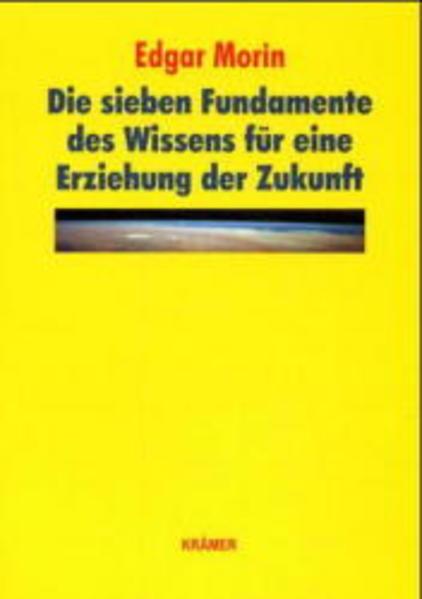 Die sieben Fundamente des Wissens für eine Erziehung der Zukunft als Buch