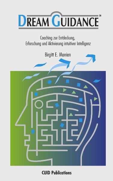 Dream Guidance - Coaching zur Entdeckung, Erforschung und Aktivierung intuitiver Intelligenz als Buch