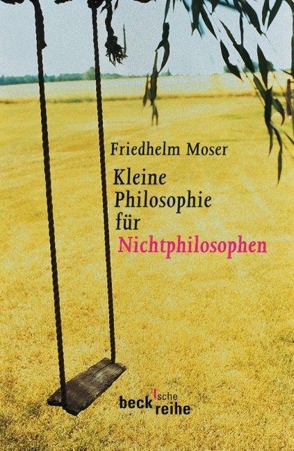 Kleine Philosophie für Nichtphilosophen als Taschenbuch