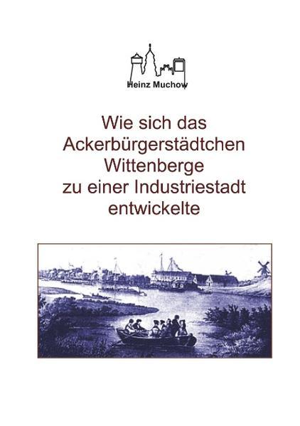Wie sich das Ackerbürgerstädtchen Wittenberge zu einer Industriestadt entwickelte als Buch