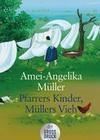 Pfarrers Kinder, Müllers Vieh. Großdruck