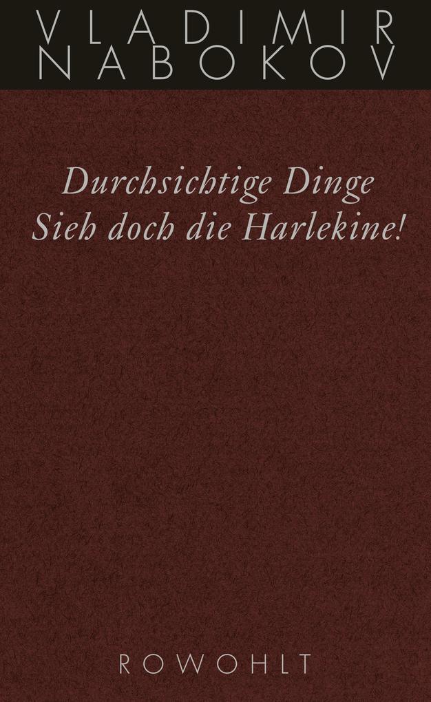 Gesammelte Werke 12. Durchsichtige Dinge / Sieh doch die Harlekine! als Buch