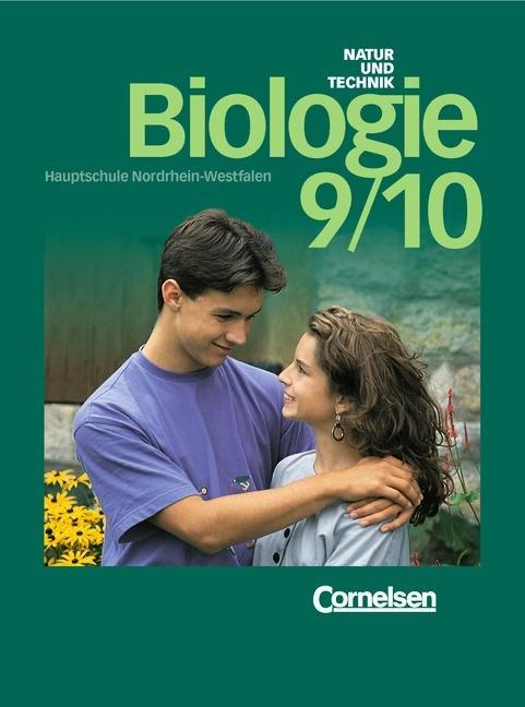 Natur und Technik. Biologie 3. 9./10. Schuljahr. Schülerbuch. Hauptschule Nordrhein-Westfalen. Neubearbeitung als Buch