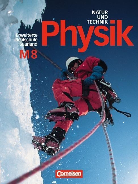 Natur und Technik. Physik 8. Schülerbuch. Erweiterte Ausgabe. Realschule. Saarland als Buch