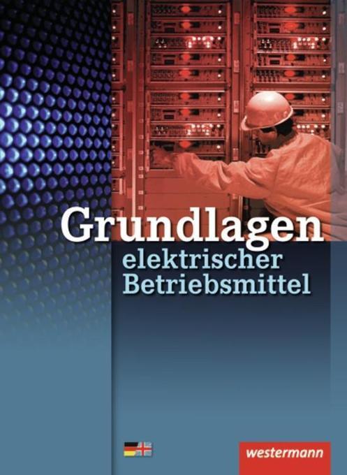Neue Berufe. Grundlagen elektrischer Betriebsmittel als Buch