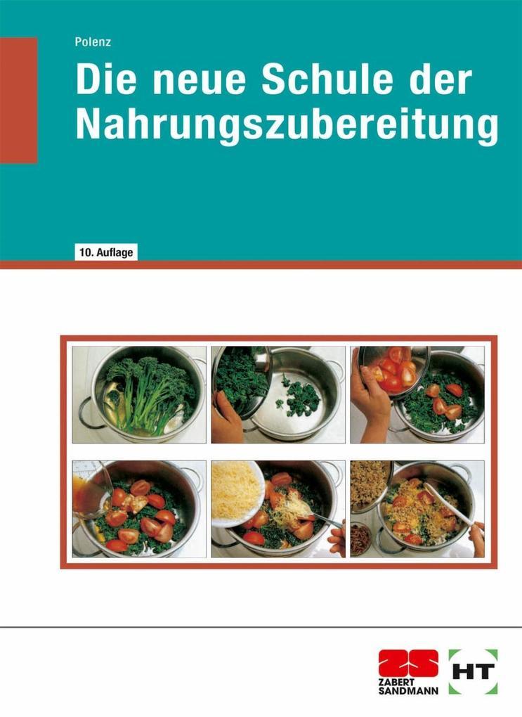 Die neue Schule der Nahrungszubereitung als Buch