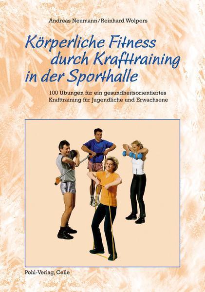 Körperliche Fitness durch Krafttraining in der Sporthalle als Buch