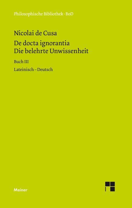 Die belehrte Unwissenheit (De docta ignorantia) / Die belehrte Unwissenheit als Buch