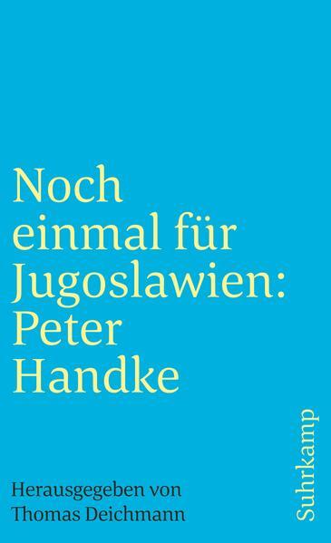 Noch einmal für Jugoslawien: Peter Handke als Taschenbuch