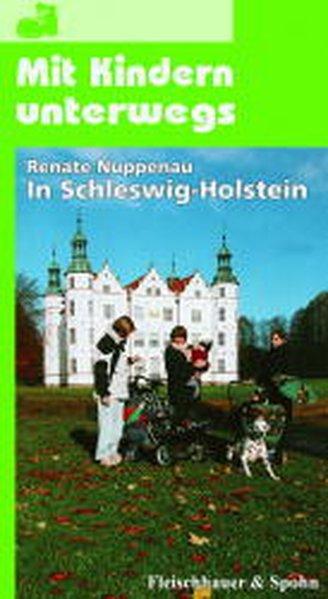 Mit Kindern unterwegs in Schleswig-Holstein als Buch