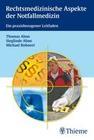 Rechtsmedizinische Aspekte der Notfallmedizin